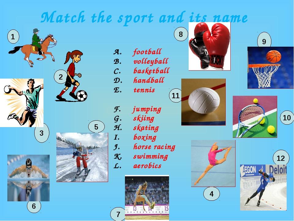 Match the sport and its name football volleyball basketball handball tennis j...