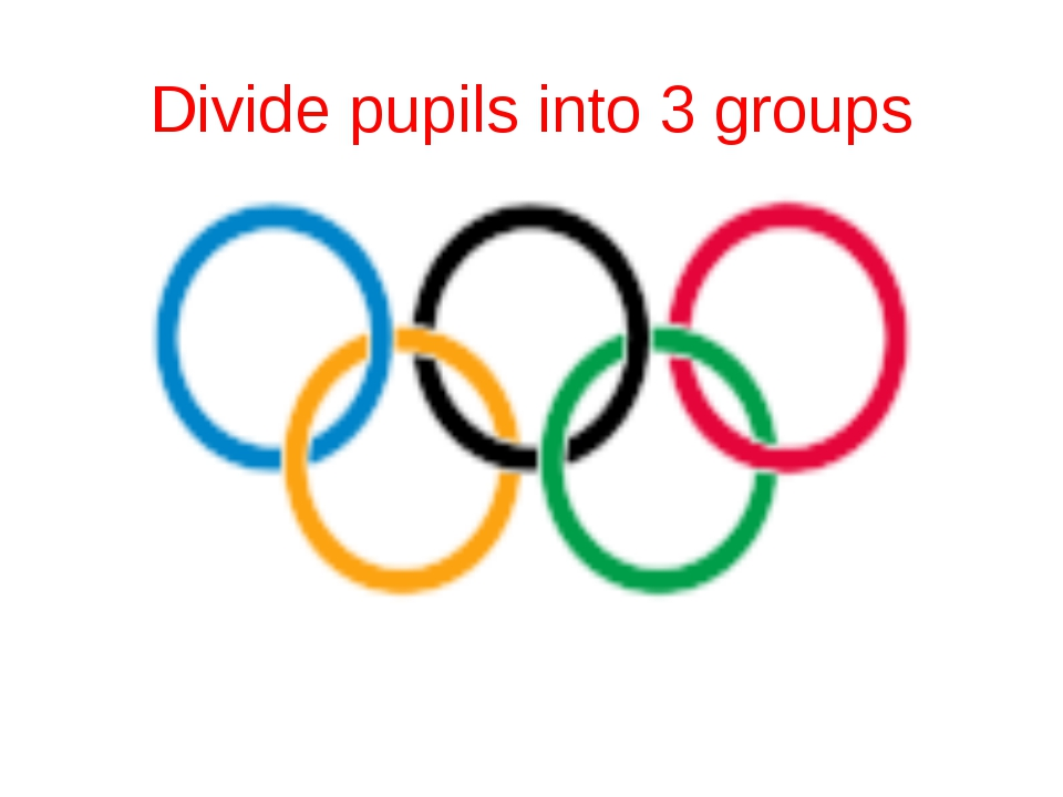 Divide pupils into 3 groups