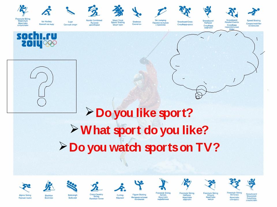 Guestion Answer Do you like sport? What sport do you like? Do you watch spor...