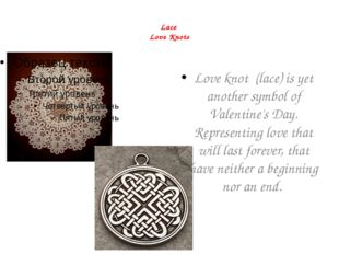 Lace Love Knots Love knot (lace) is yet another symbol of Valentine's Day. R
