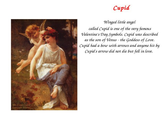 Cupid Winged little angel called Cupid is one of the very famous Valentine's...