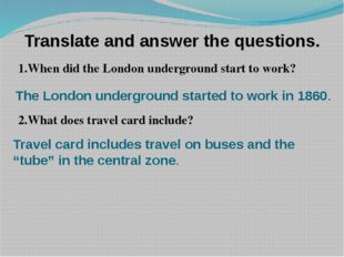 Translate and answer the questions.