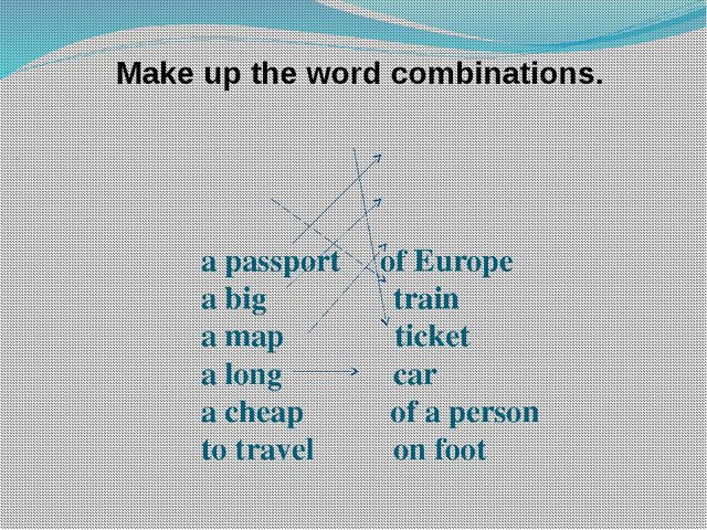 Make up the word combinations.