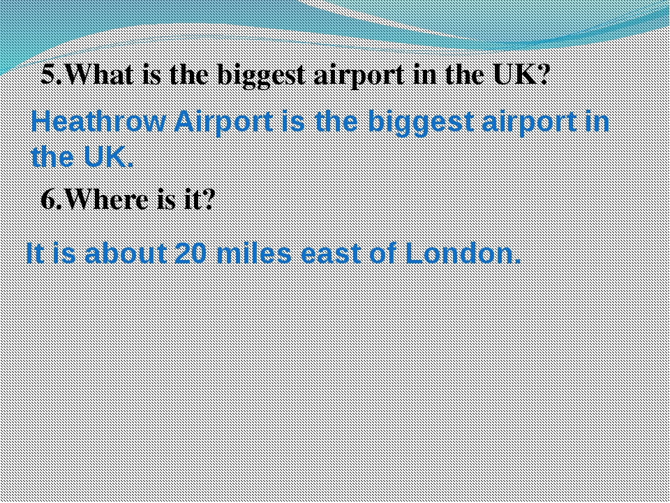 5.What is the biggest airport in the UK?