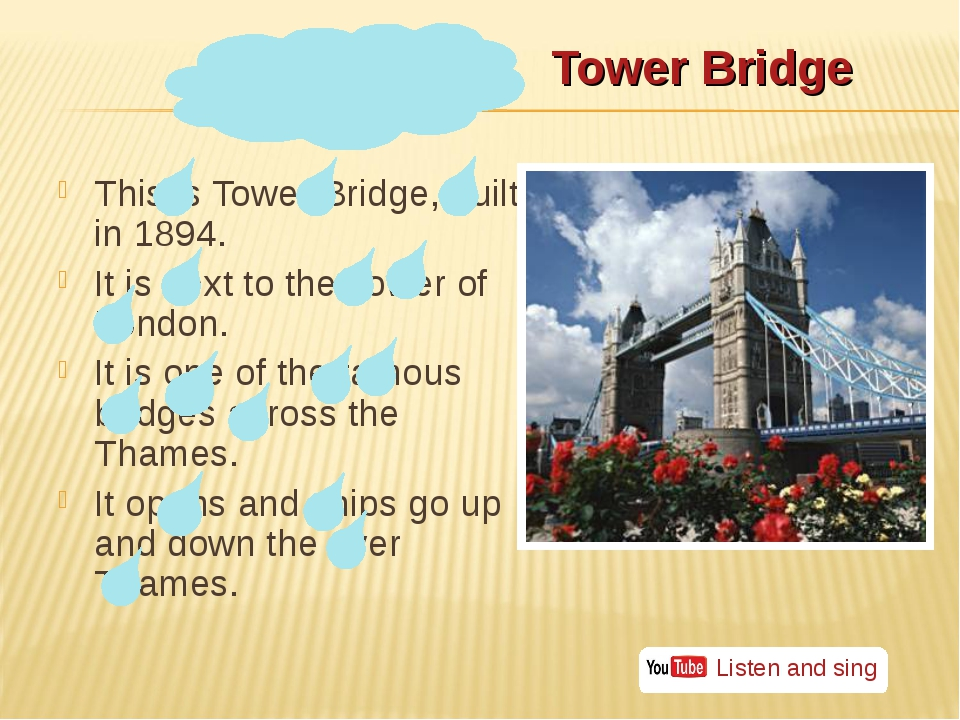 Tower Bridge This is Tower Bridge, built in 1894. It is next to the Tower of...