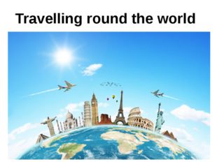 Travelling round the world