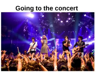 Going to the concert