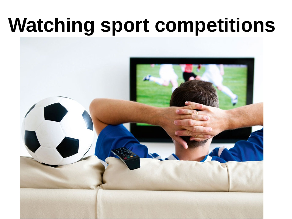 Watching sport competitions