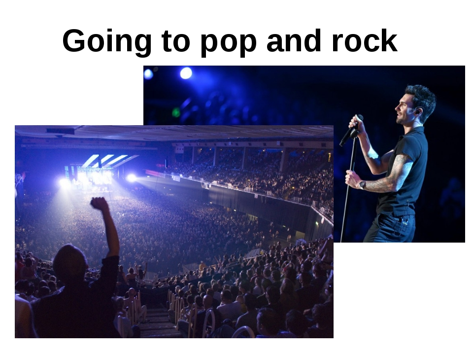 Going to pop and rock concerts