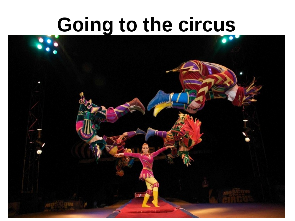 Going to the circus