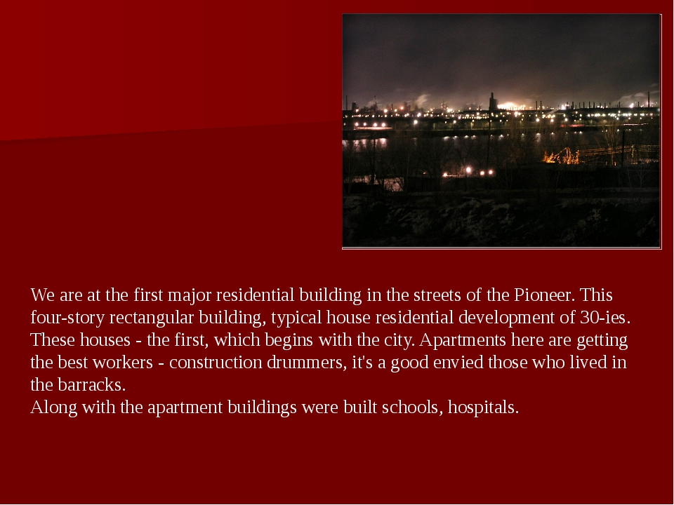 We are at the first major residential building in the streets of the Pioneer....