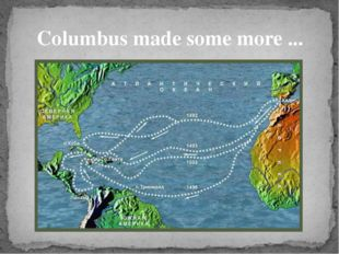 Columbus made some more ...