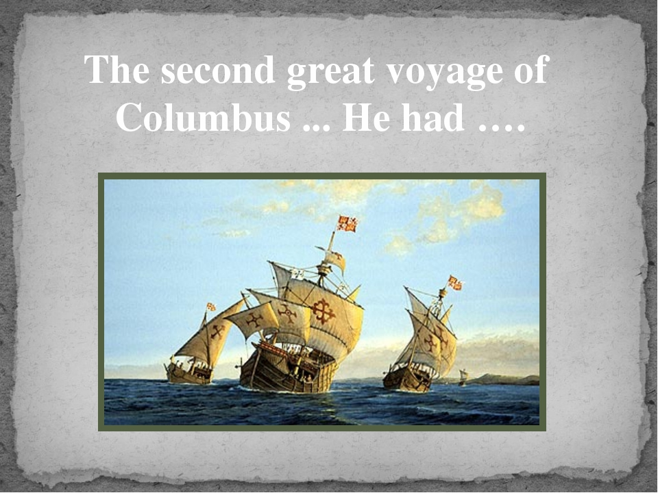 The second great voyage of Columbus ... He had ….