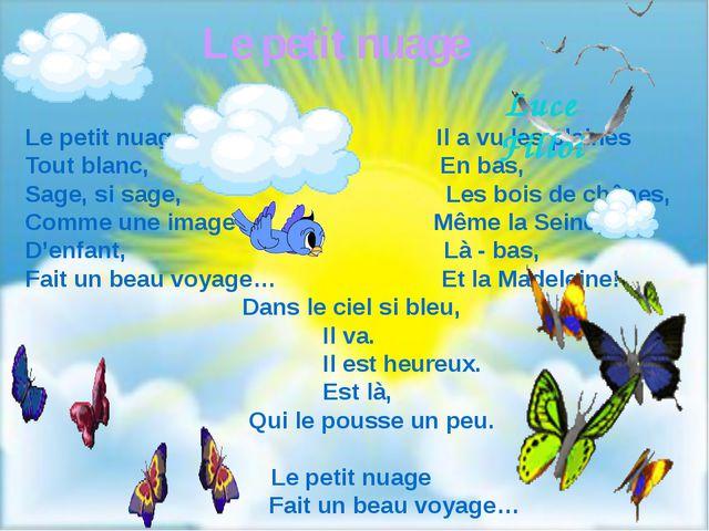 Le petit nuage, Il a vu les plaines Tout blanc, En bas, Sage, si sage, Les bo...