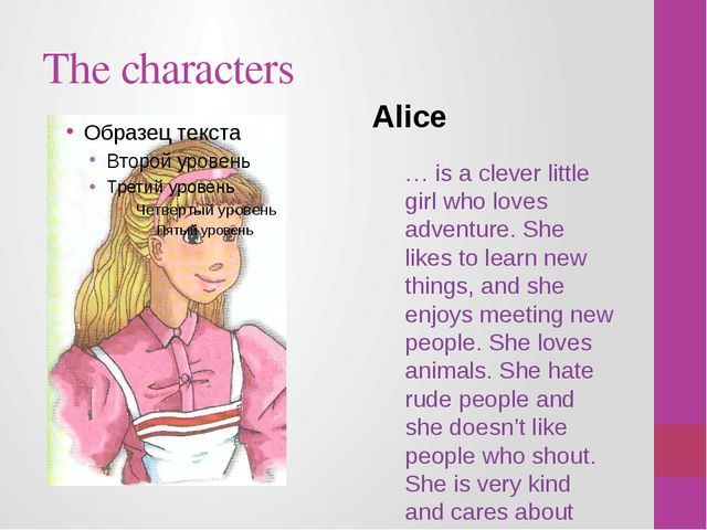 The characters … is a clever little girl who loves adventure. She likes to le...