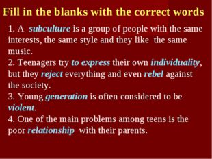 Fill in the blanks with the correct words 1. A subculture is a group of peopl