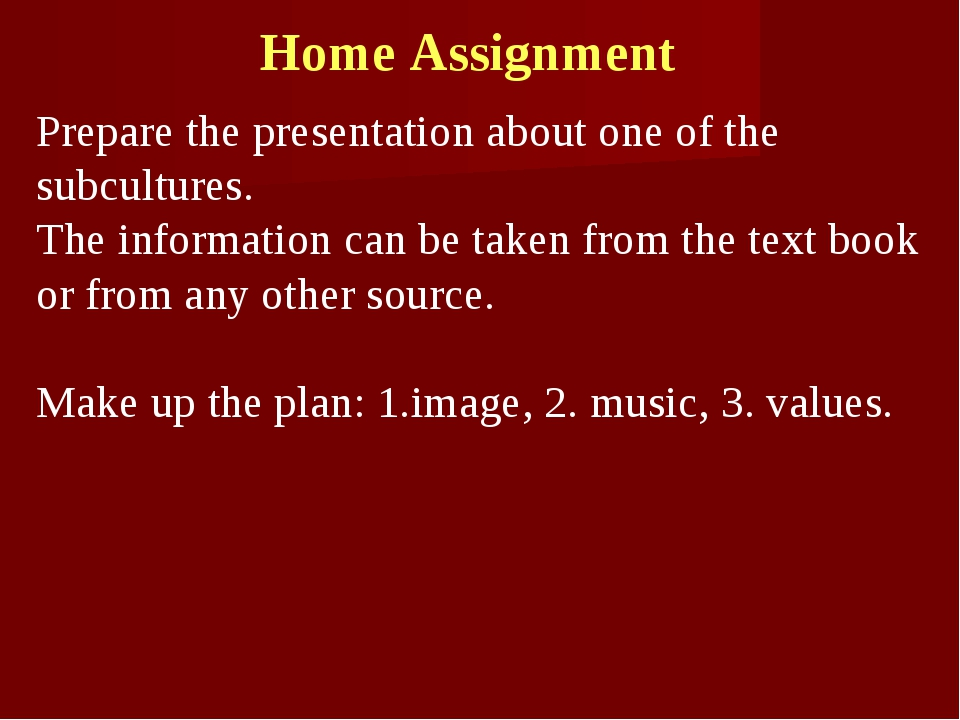 Home Assignment Prepare the presentation about one of the subcultures. The in...