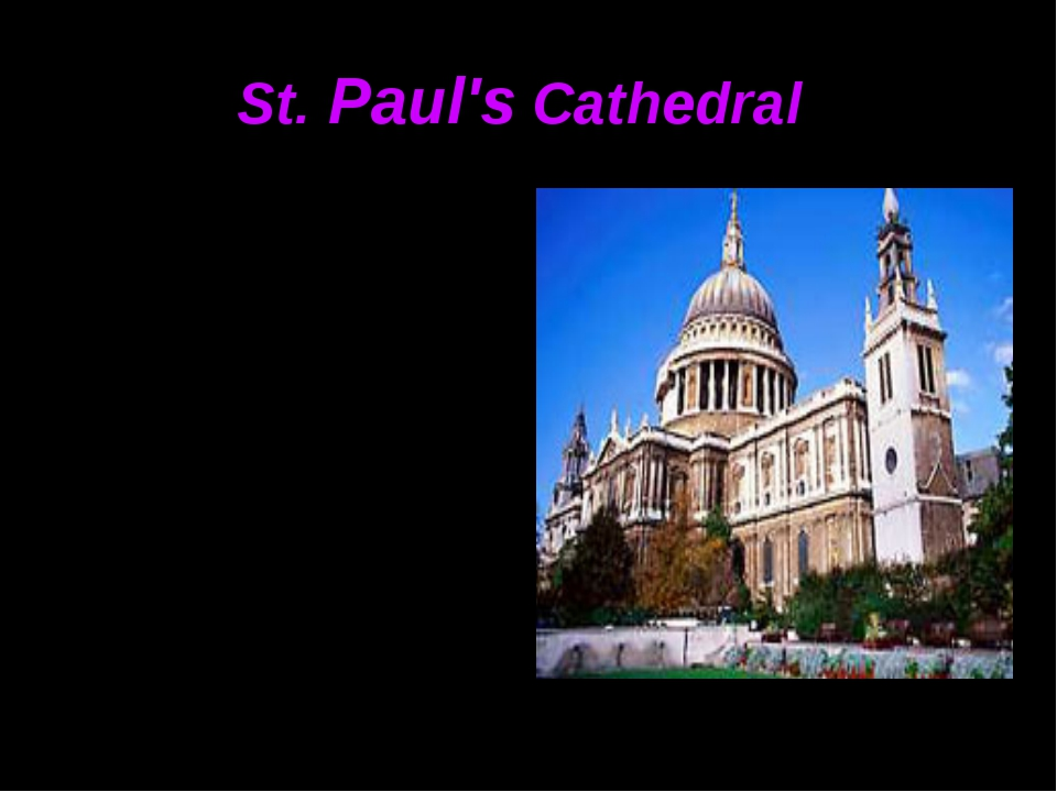 St. Paul's Cathedral St Paul's Cathedral is one of the world's most famous ca...