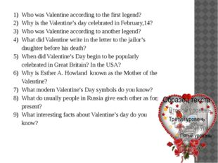 Who was Valentine according to the first legend? Why is the Valentine's day c