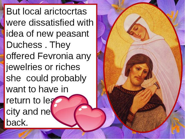 But local arictocrtas were dissatisfied with idea of new peasant Duchess . Th...