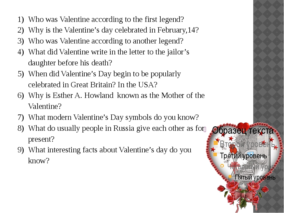Who was Valentine according to the first legend? Why is the Valentine's day c...