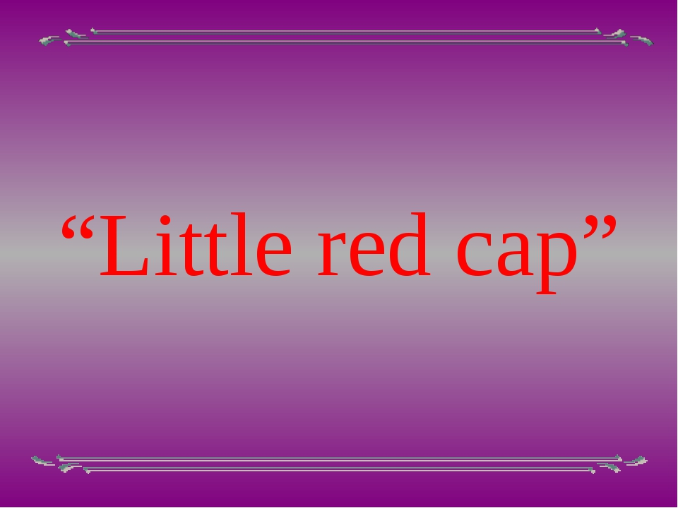 """""""Little red cap"""""""