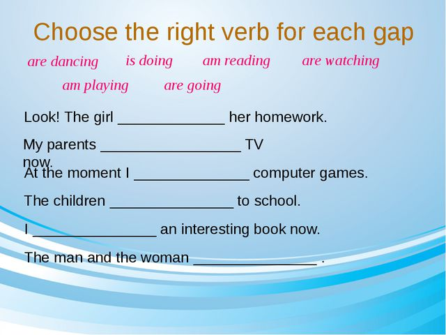 Choose the right verb for each gap Look! The girl _____________ her homework....