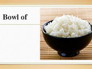 Bowl of