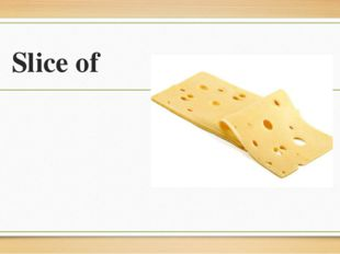 Slice of