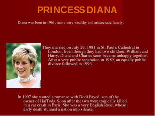 PRINCESS DIANA They married on July 29, 1981 in St. Paul's Cathedral in Londo