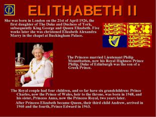The Princess married Lieutenant Philip Mountbatten, now his Royal Highness P