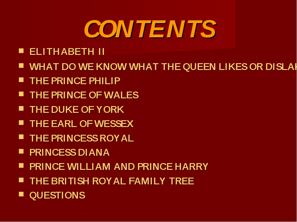 CONTENTS ELITHABETH II WHAT DO WE KNOW WHAT THE QUEEN LIKES OR DISLAKES? THE...