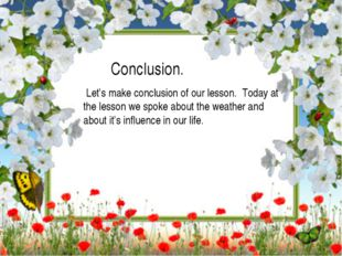 Conclusion. Let's make conclusion of our lesson. Today at the lesson we spok