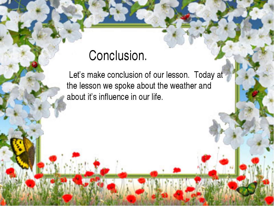 Conclusion. Let's make conclusion of our lesson. Today at the lesson we spok...