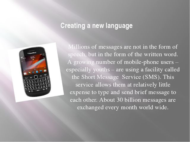 Creating a new language Millions of messages are not in the form of speech, b...
