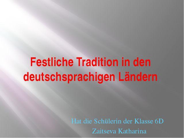 Festliche Tradition in den deutschsprachigen Ländern Hat die Schülerin der Kl...