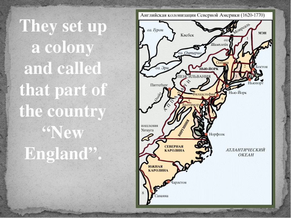 """They set up a colony and called that part of the country """"New England""""."""