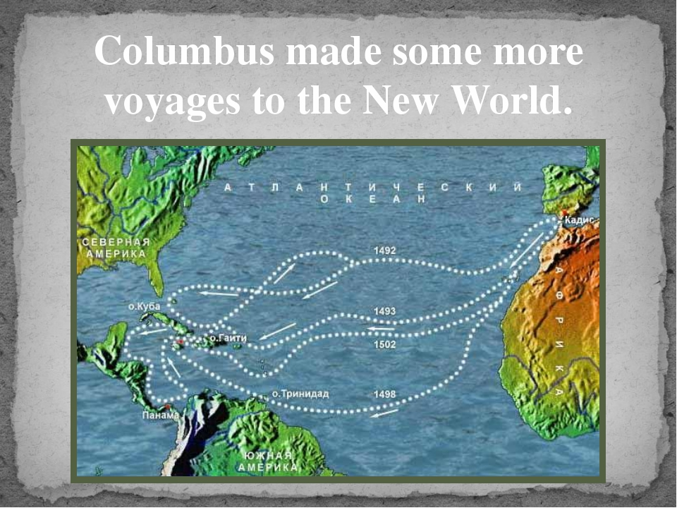 Columbus made some more voyages to the New World.