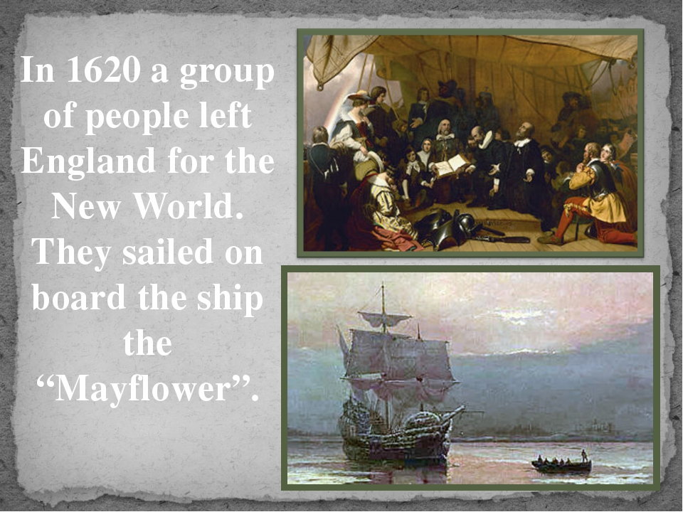 In 1620 a group of people left England for the New World. They sailed on boar...