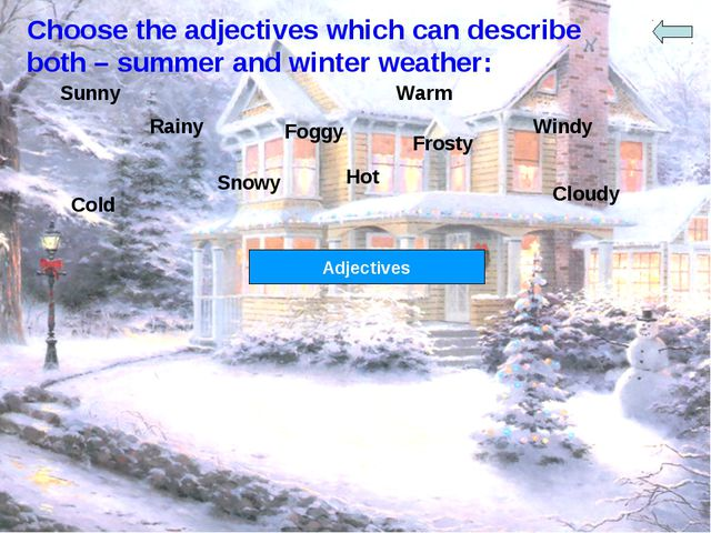 Choose the adjectives which can describe both – summer and winter weather: Fr...