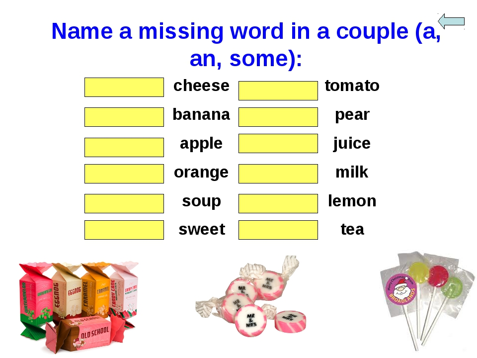 Name a missing word in a couple (a, an, some): somecheeseatomato abanana...