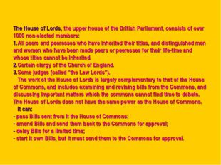 The House of Lords, the upper house of the British Parliament, consists of ov
