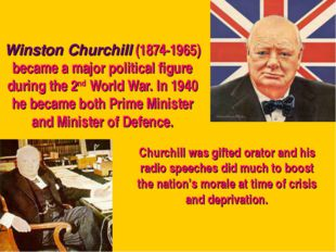 Winston Churchill (1874-1965) became a major political figure during the 2nd