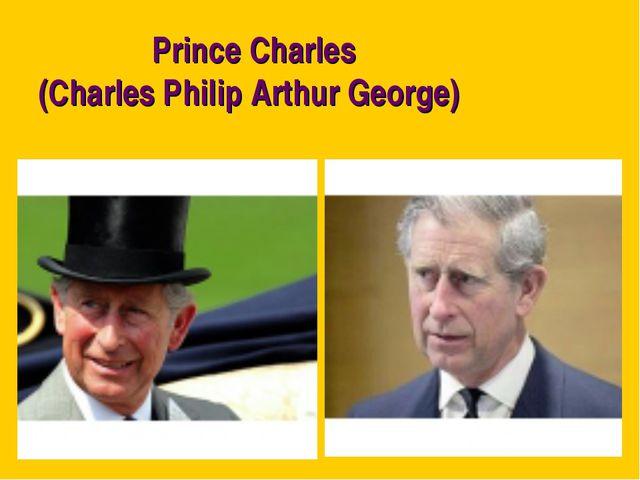 Prince Charles (Charles Philip Arthur George)