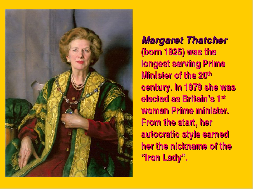 Margaret Thatcher (born 1925) was the longest serving Prime Minister of the 2...