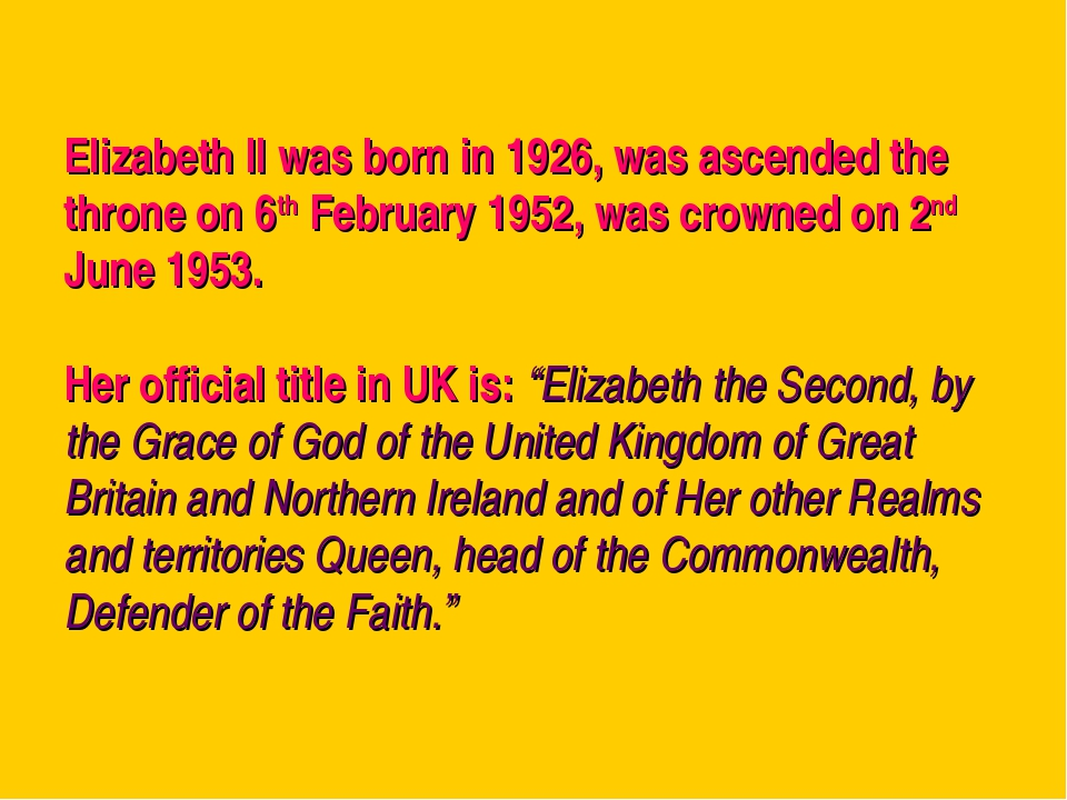 Elizabeth II was born in 1926, was ascended the throne on 6th February 1952,...