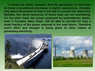 It should be noted, however, that the generation of electricity by these conv