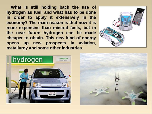 What is still holding back the use of hydrogen as fuel, and what has to be do...