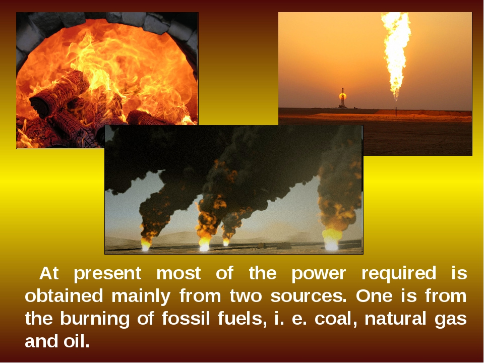 At present most of the power required is obtained mainly from two sources. On...