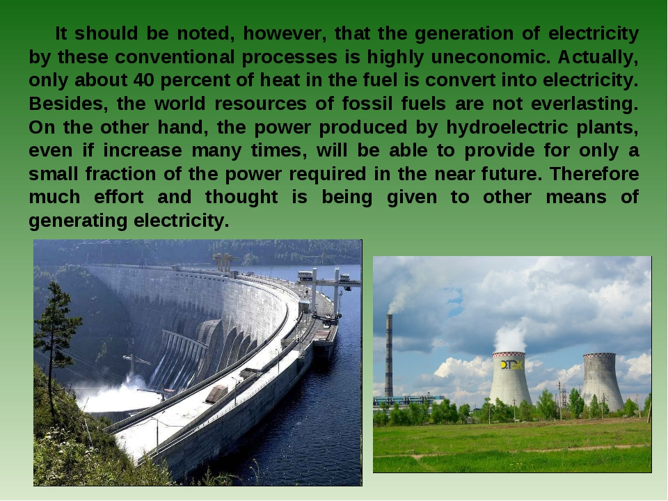 It should be noted, however, that the generation of electricity by these conv...